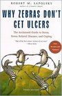 Why Zebras Don't Get Ulcers  3rd Edition