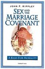 Sex and the Marriage Covenant A Basis for Morality