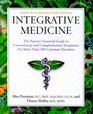 Integrative Medicine The Patient's Essential Guide to Conventional and Complementary Treatments for More Than 300 Common Disorders