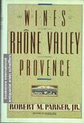 The Wines of the Rhone Valley and Provence