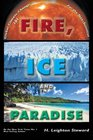Fire Ice and Paradise