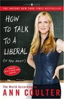 How to Talk to a Liberal (If You Must) : The World According to Ann Coulter