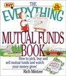 The Everything Mutual Funds Book How to Pick Buy and Sell Mutual Funds and Watch Your Money Grow