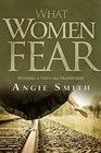 What Women Fear Walking in Faith that Transforms