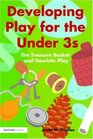 Developing Play for the Under 3s The Treasure Basket and Heuristic Play