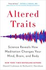 Altered Traits Science Reveals How Meditation Changes Your Mind Brain and Body