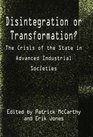 Disintegration or Transformation Crisis of the State in Advanced Industrial Societies