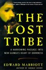 The Lost Tribe A Harrowing Passage into New Guinea's Heart of Darkness