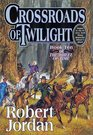 Crossroads of Twilight (Wheel of Time, Bk 10)