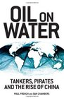 Oil on Water Tankers Pirates and the Rise of China