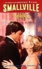Sparks (Smallville #10)