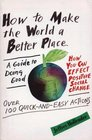 How to Make the World a Better Place A Guide to Doing Good