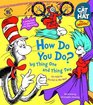 The Cat in the Hat How Do You Do by Thing One and Thing Two