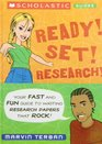 Ready Set Research Your Fast and Fun Guide to Research Skills That Rock