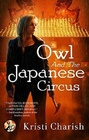 Owl and the Japanese Circus (Owl, Bk 1)