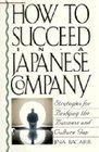 How to Succeed in a Japanese Company Strategies for Bridging the Business and Culture Gap