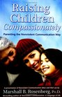 Raising Children Compassionately : Parenting the Nonviolent Communication Way (Nonviolent Communication Guides)