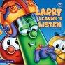Larry Learns to Listen (BIG IDEA BOOKS)