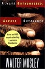 Always Outnumbered, Always Outgunned (Socrates Fortlow, Bk 1)