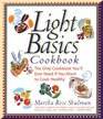 Light Basics Cookbook The Only Cookbook You'll Ever Need If You Want to Cook Healthy