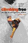Climbing Free My Life in the Vertical World