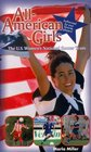 All American Girls: The USA National Soccer Team