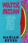 Watermelon (Walsh Family, Bk 1)