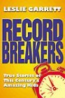 Record Breakers True Stories of This Century's Amazing Kids