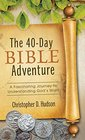 40-Day Bible Adventure  A Fascinating Journey to Understanding God's Word