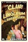 The Clue of the Linoleum Lederhosen M T Anderson's Thrilling Tales
