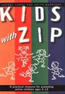 Kids With Zip A Practical Resource for Promoting Active Children Ages 312