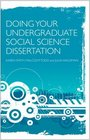 Doing Your Social Science Dissertation A Practical Guide for Undergraduates