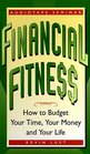 Financial Fitness: How to Budget Your Time, Your Money and Your Life