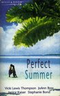 Perfect Summer Irresistible / Just the Way You Are / I Do I DoFor Now / Going Overboard