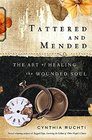 Tattered and Mended The Art of Healing the Wounded Soul