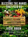 Blessing the Hands That Feed Us What Eating Closer to Home Can Teach Us About Food Community and Our Place on Earth