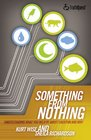 Something from Nothing: Understanding What You Believe About Creation and Why (Truthquest)
