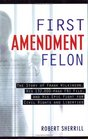 First Amendment Felon The Story of Frank Wilkinson His 132000 Page FBI File and His Epic Fight for Civil Rights and Liberties