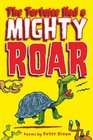 The Tortoise Had a Mighty Roar Poems by Peter Dixon