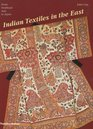 Indian Textiles in the East From Southeast Asia to Japan