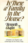 Is There a Family in the House? A Realistic and Hopeful Look at    Marriage and  the Family