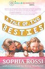 A Tale of Two Besties A Hello Giggles Novel