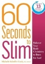 60 Seconds to Slim Balance Your Body Chemistry to Burn Fat Fast