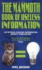 The Mammoth Book of Useless Information An Official Useless Information Society Publication
