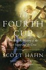 The Fourth Cup Unveiling the Mystery of the Last Supper and the Cross