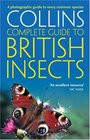 Complete British Guides Collins Complete Guide to British Insects A Photographic Guide to Every Common Species