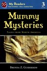 Mummy Mysteries Tales From North America