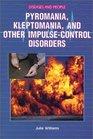 Pyromania Kleptomania and Other Impulse-Control Disorder
