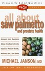 Frequently Asked Questions All About Saw Palmetto and Prostate Health