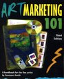 Art Marketing 101, Third Edition: A Handbook for the Fine Artist (Art Marketing 101: A Handbook for the Fine Artist)